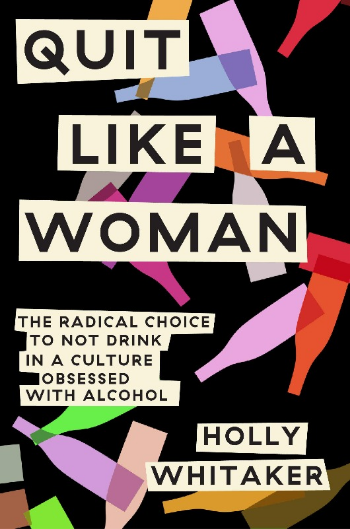 Book Cover of Quit Like A Woman by Holly Whitaker