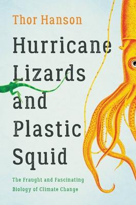 Book cover of Thor Hanson's Hurricane Lizards and Plastic Squid