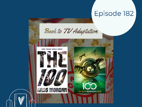 182: Book-to-Screen Adaptation - Discussion of the Pilot Episode of The 100