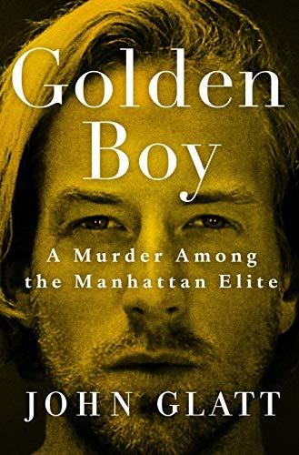 Book Cover of Golden Boy: A Murder Among the Man by John Glatthattan Elite