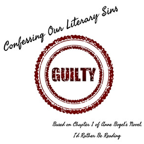 54: Confessing Our Literary Sins - Not Guilty Enough