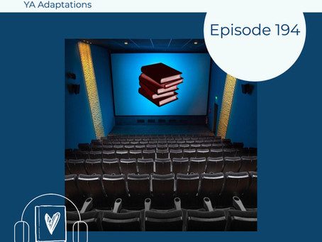 194: Young Adult Lit Book-to-Screen Adaptations