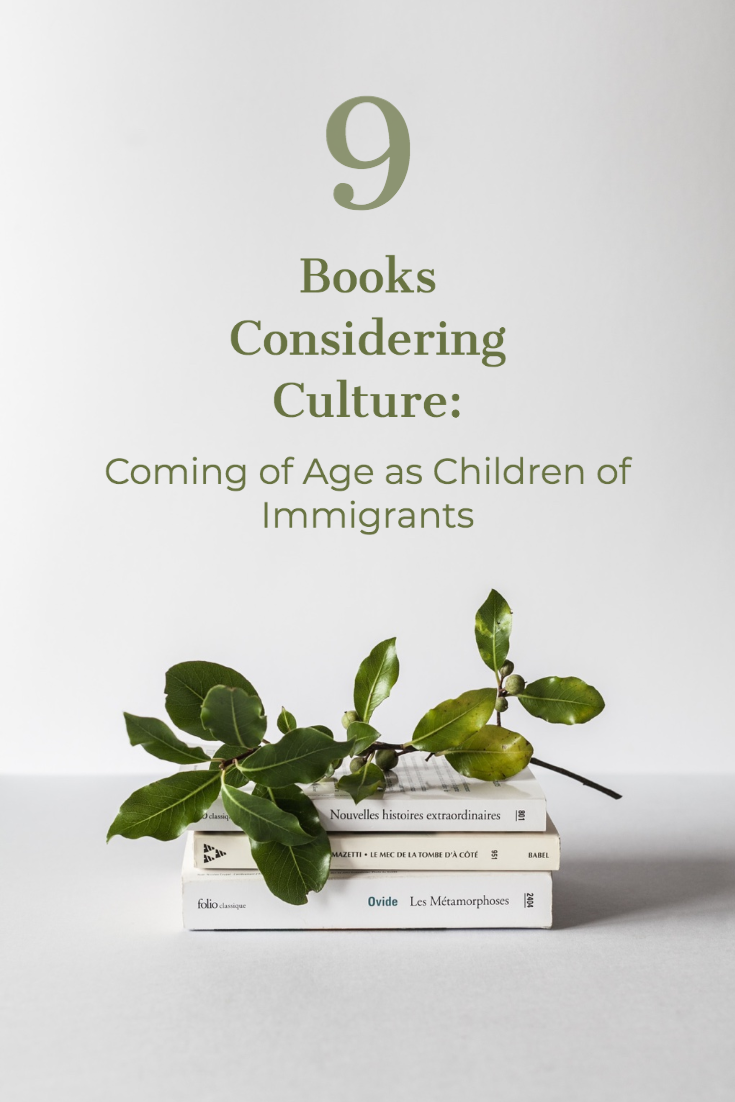 Stack of books with words 9 books considering culture: coming of age as children of immigrants