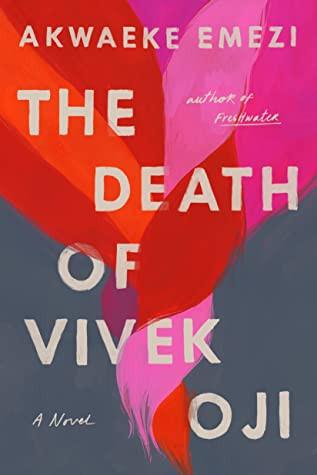 book cover of Akwaeke Emeji's The Death of Vivek Oji