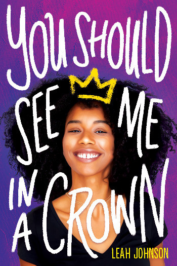 Book cover of Leah Johnson's You Should See Me in a Crown