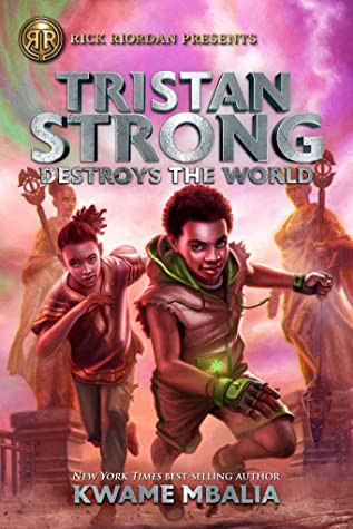 book cover of Kwame Mbalia's Tristan Strong Destroys the World