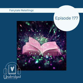 177: Dive into Fairy Tale Retellings with These Unabridged Recommendations