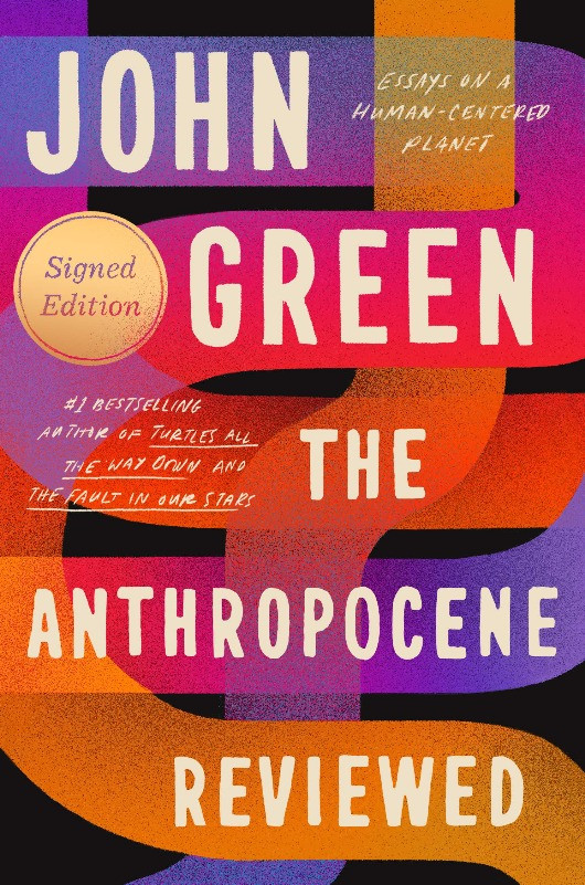 Book Cover of The Anthropocene Reviewed by John Green