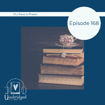 Episode 168 Graphic: Our Favorite Tropes featuring a photograph of a stack of books