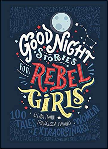 Francesca Cavallo and Elena Favilli's Good Night Stories for Rebel Girls