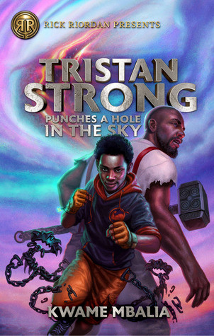 book cover of Kwame Mbalia's Tristan Strong Punches a Hole in the Sky