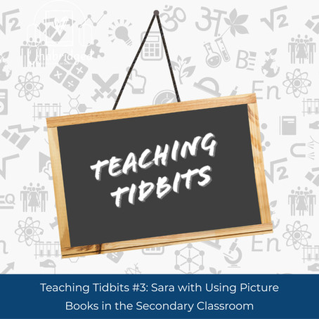 Teaching Tidbits 3: Using Picture Books in the Secondary Classroom