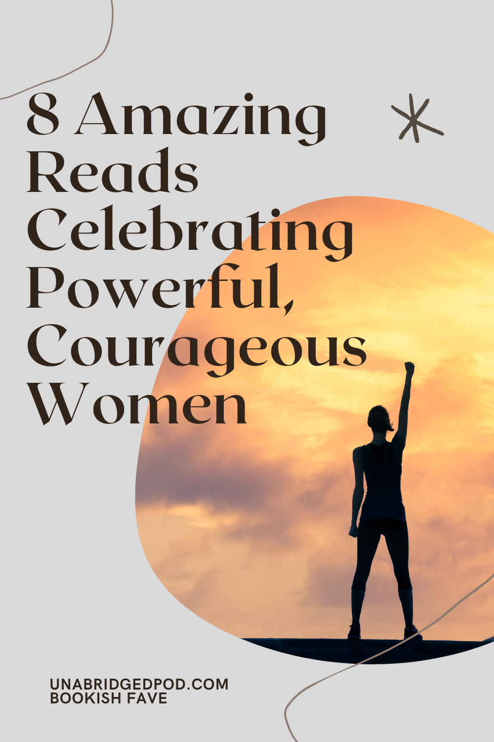 """Graphic with text """"8 Amazing Reads Celebrating Powerful, Courageous Women"""" and the silhouette of a woman with one arm raised in the air"""