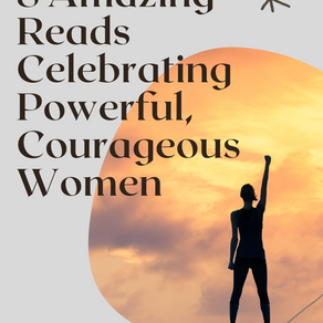 8 Amazing Reads Celebrating Powerful, Courageous Women