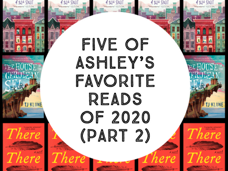 Five of Ashley's Favorite Reads from 2020 (Part 2)