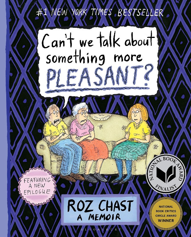 Book Cover of Can't We Talk About Something More Pleasant by Roz Chast