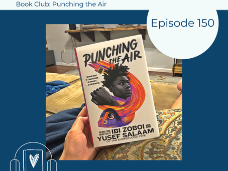 150 - November Book Club - Ibi Zoboi and Yusef Salaam's PUNCHING THE AIR
