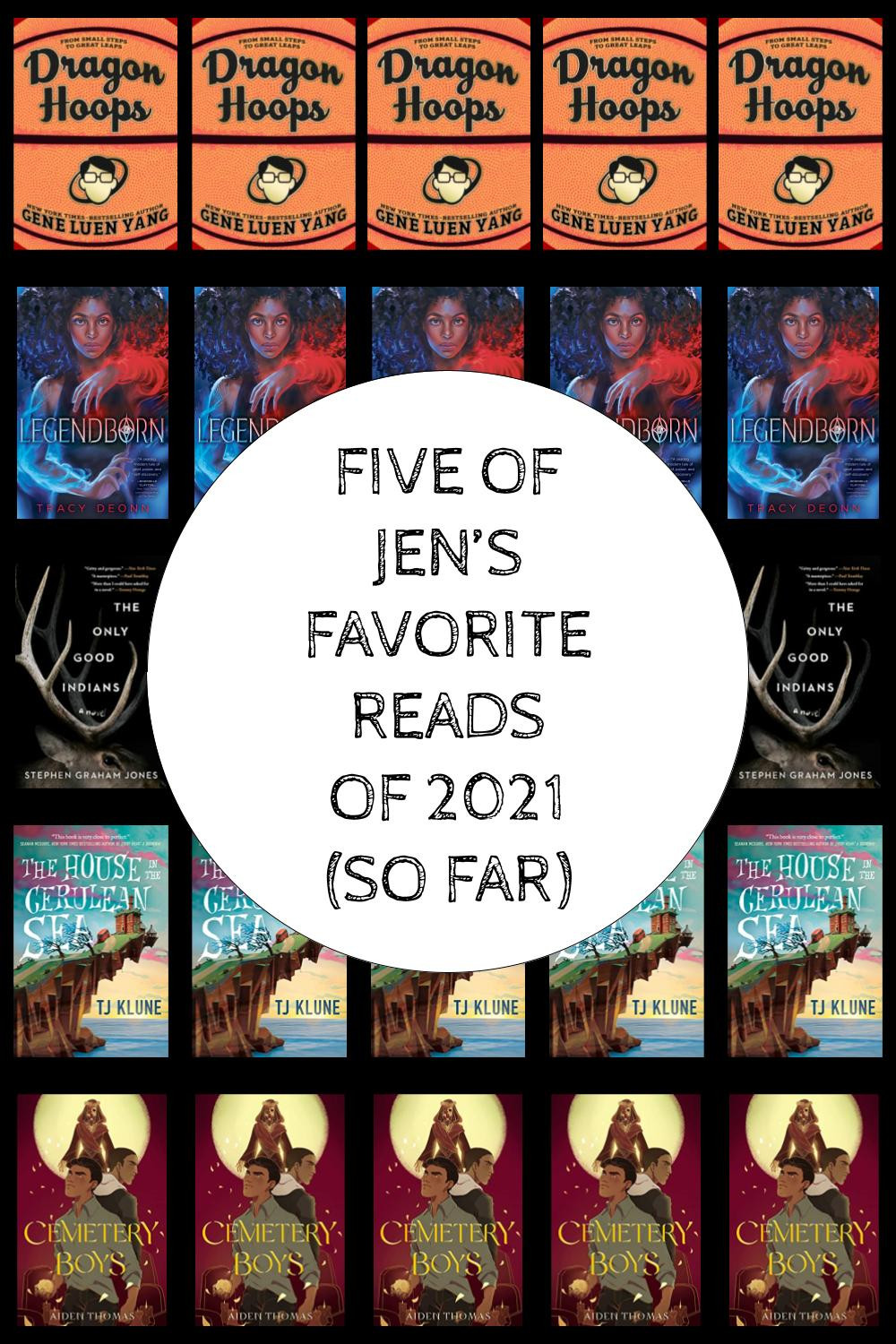 Graphic with Book Covers of the 5 chosen books and text Five of Jen's Favorite Reads of 2021 (so far)