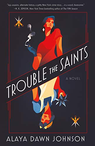 Book Cover of Alaya Dawn Johnson's Trouble the Saints