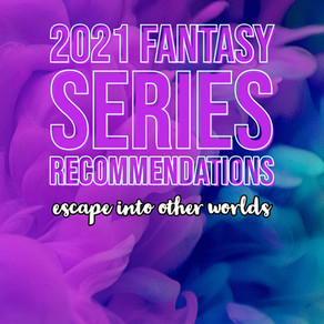 2021 Fantasy Series Recommendations — Escape into Other Worlds