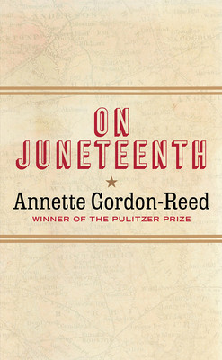 Book cover of Annette Gordon-Reed's On Juneteenth