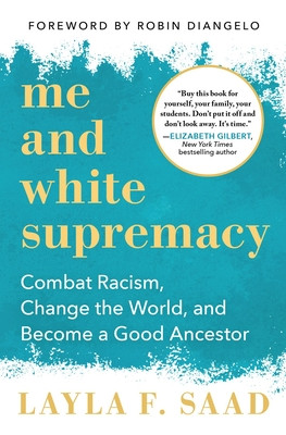 book cover of Layla F. Saad's Me and White Supremacy