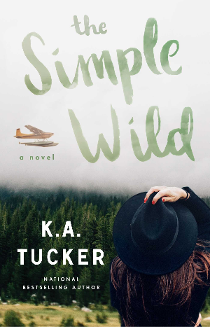 Book cover of K. A. Tucker's The Simple Wild