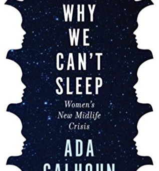 Ada Calhoun's WHY WE CAN'T SLEEP - This Book Speaks to Me! - Jen's Review