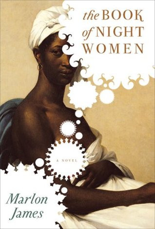 book cover of Marlon James's The Book of Night Women