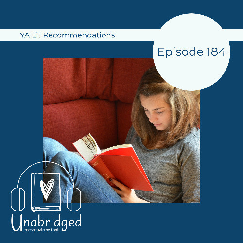 Episode graphic: teenage girl reading a book with text YA Lit Recommendations, Episode 184