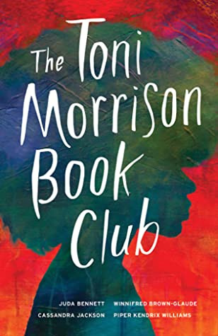 book cover of Juda Bennett, Winnifred Brown-Glaude, Cassandra Jackson, and Piper Kendrix Williams'sThe Toni Morrison Book Club