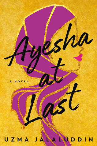 Book cover of Uzma Jalaluddin's Ayesha at Last