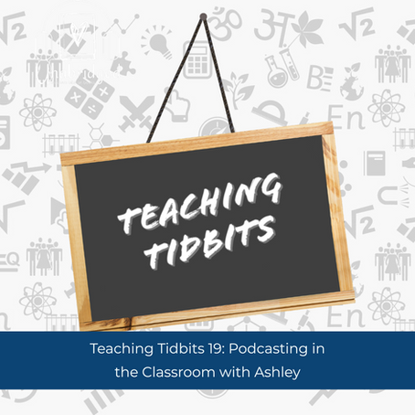 Teaching Tidbits 19: Podcasting in the Classroom with Students