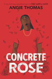 Book Cover of Concrete Rose by Angie Thomas