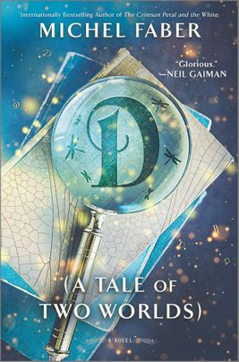 book cover of Michel Faber's D (A Tale of Two Worlds)