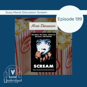 199: Some Spooky Seasonal Fun - Unabridged Discusses Scream!