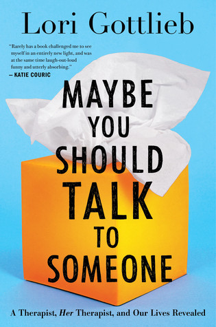 book cover of Lori Gottlieb's Maybe You Should Talk to Someone