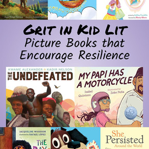 Grit in Kid Lit -- Picture Books that Encourage Resilience