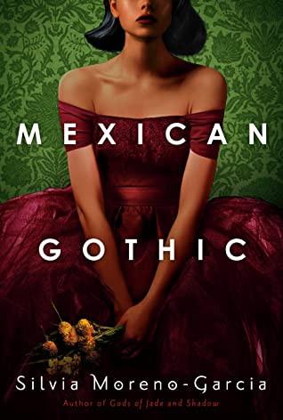 book cover of Silvia Moreno-Garcia's Mexican Gothic