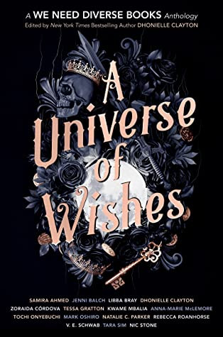 book cover of editor Dhonielle Clayton's A Universe of Wishes