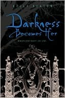 book cover of Kelly Keaton's Darkness Becomes Her