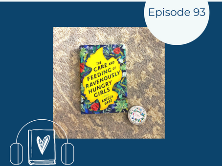 93: Anissa Gray's THE CARE AND FEEDING OF RAVENOUSLY HUNGRY GIRLS - Relationships Between Women