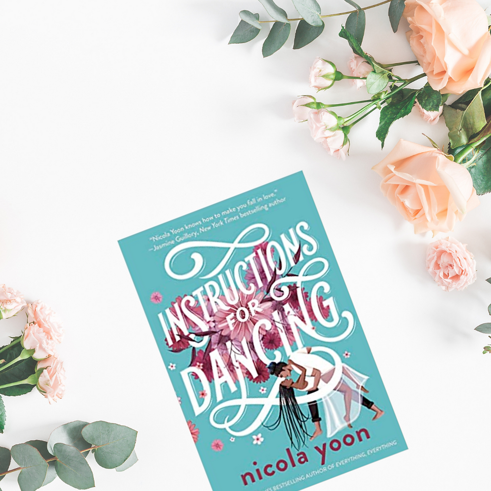 Book Cover of Instructions for Dancing by Nicola Yoon surrounded by roses