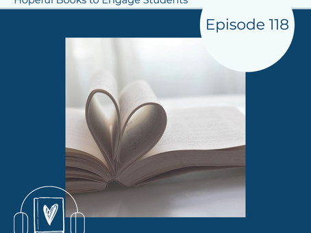 118: Hopeful Books to Engage Students - What Can I Recommend to Students Right Now?
