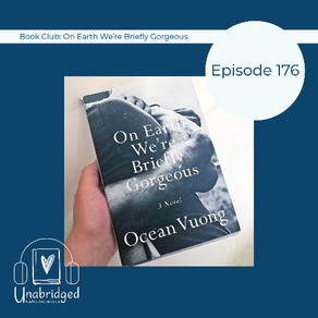 176: Ocean Vuong's ON EARTH WE'RE BRIEFLY GORGEOUS - May 2021 Book Club