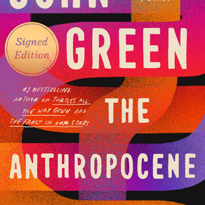John Green's THE ANTHROPOCENE REVIEWED - A Rating of a Book of Ratings