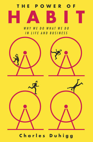 book cover of Charles Duhigg's The Power of Habit: Why We Do What We Do in Life and Business