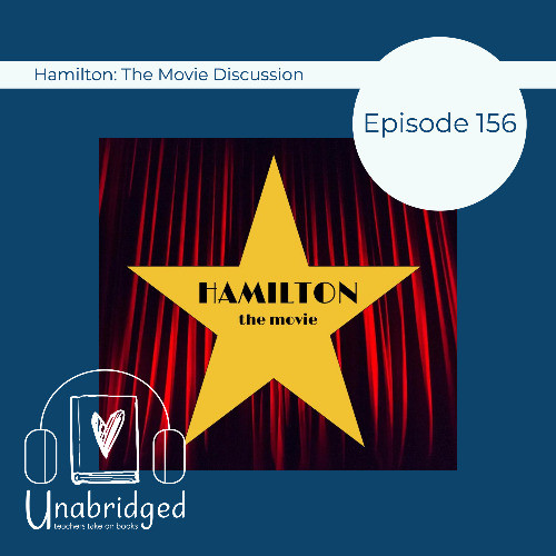 Episode graphic featuring a gold star on a red background. The text reads Hamilton: The Movie Discussion, Episode 156