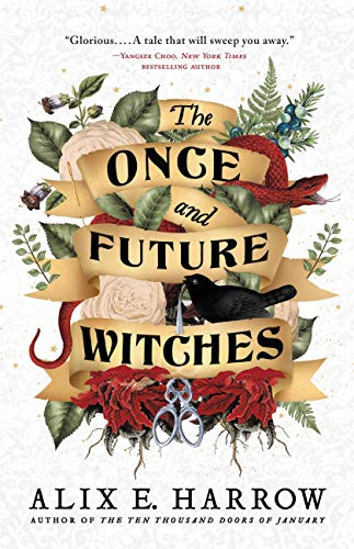 Book Cover - Alix E. Harrow's The Once and Future Witches