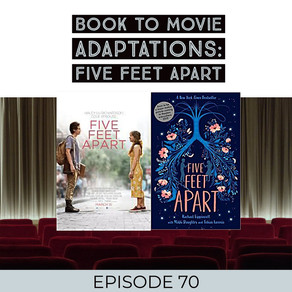 70: Rachael Lippincott's FIVE FEET APART Book-to-Film Adaptation - That Star-Crossed Lover Thing